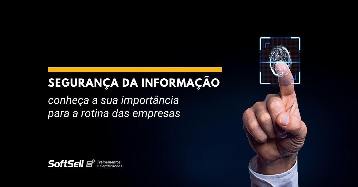 Segurança da informação: conheça a sua importância para a rotina das empresas